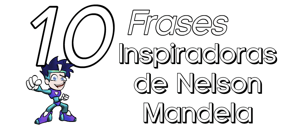 10 frases inspiradoras de Nelson Mandela