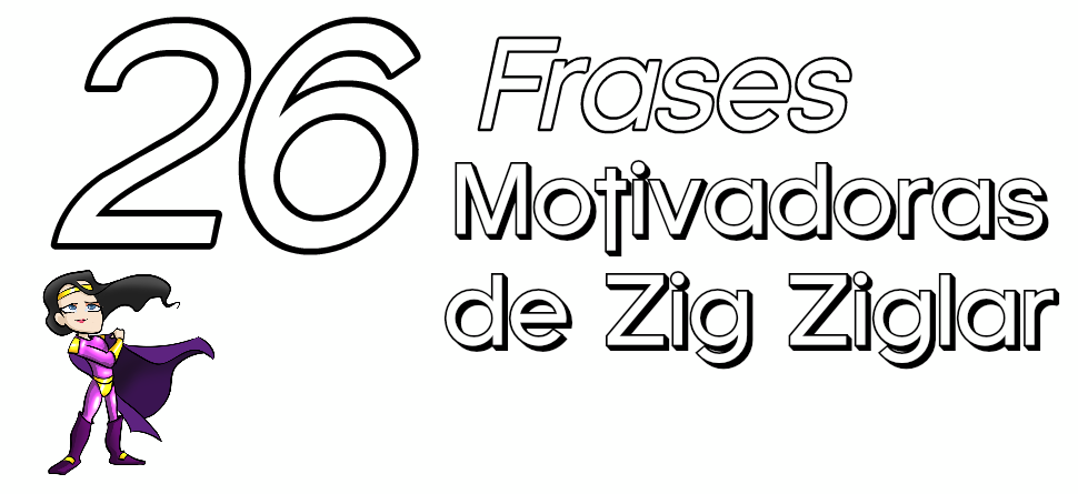 26 frases motivadoras de zig ziglar