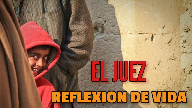 EL JUEZ REFLEXION DE VIDA