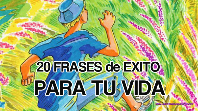 20 FRASES DE EXITO PARA TU VIDA