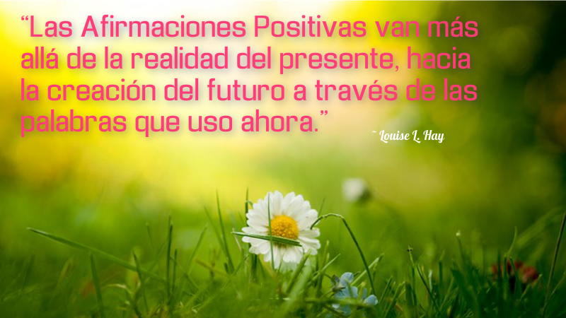 Frases de Afirmaciones Positivas