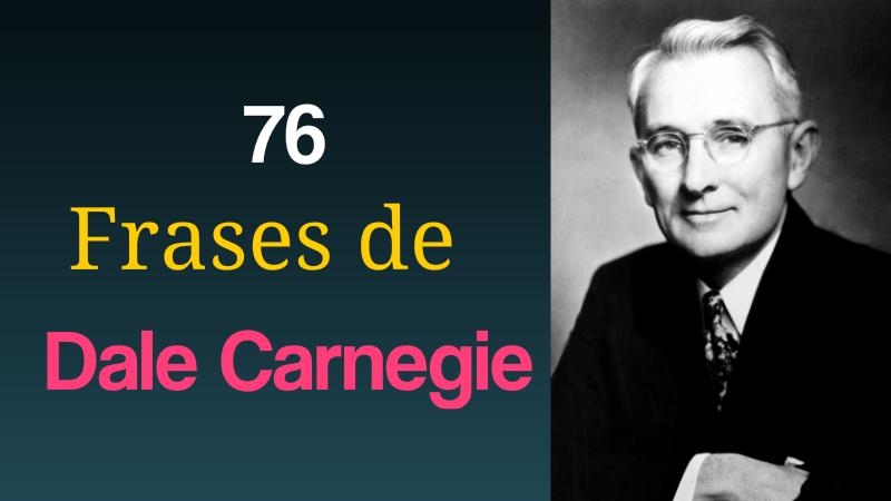 76 Frases de Dale Carnegie
