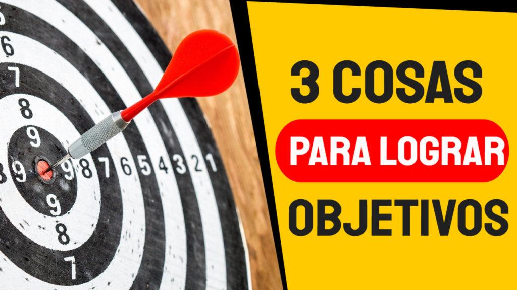 3 cosas a considerar antes de enfocarte en tus objetivos