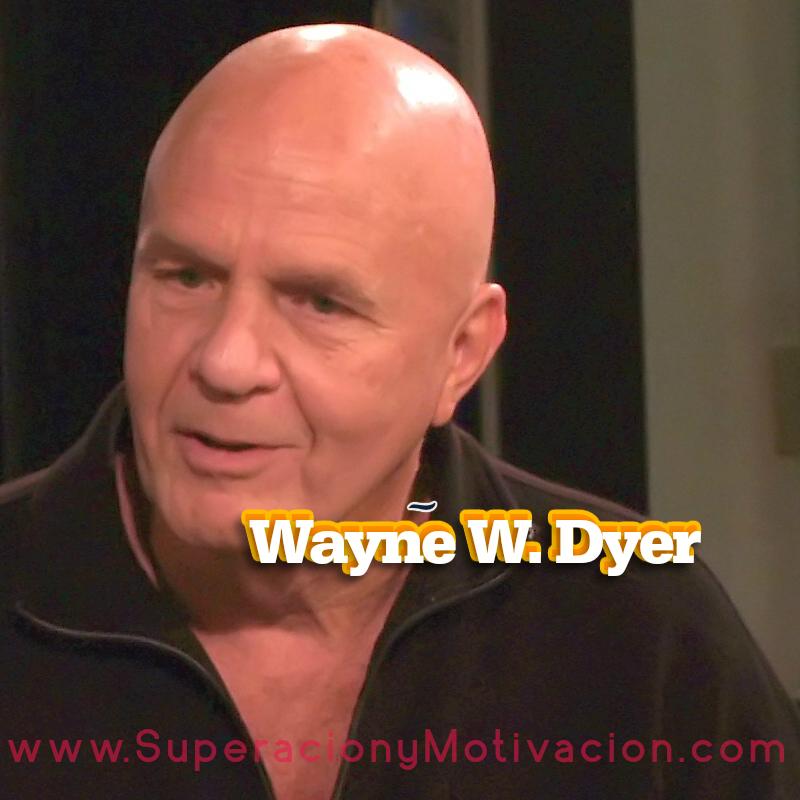 Sabes lo que Wayne W. Dyer Reflexiona sobre la Vida